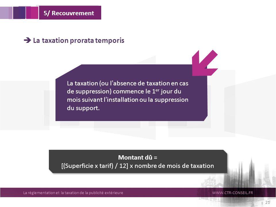 Montant dû = [(Superficie x tarif) / 12] x nombre de mois de taxation